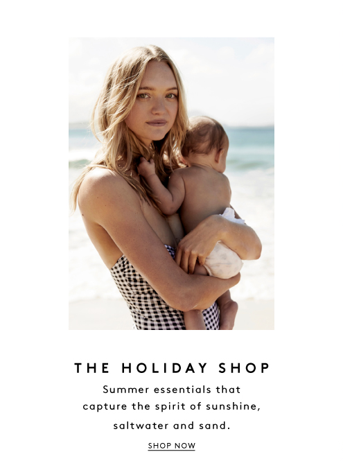 The Holiday Shop - Summer essentials that capture the spirit of sunshine,