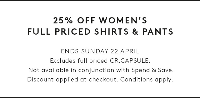 25% Off Women's and Men's Shirts & Pants. Conditions apply