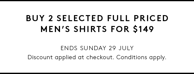 Buy 2 Selected Full Priced Men's Shirts. Conditions apply