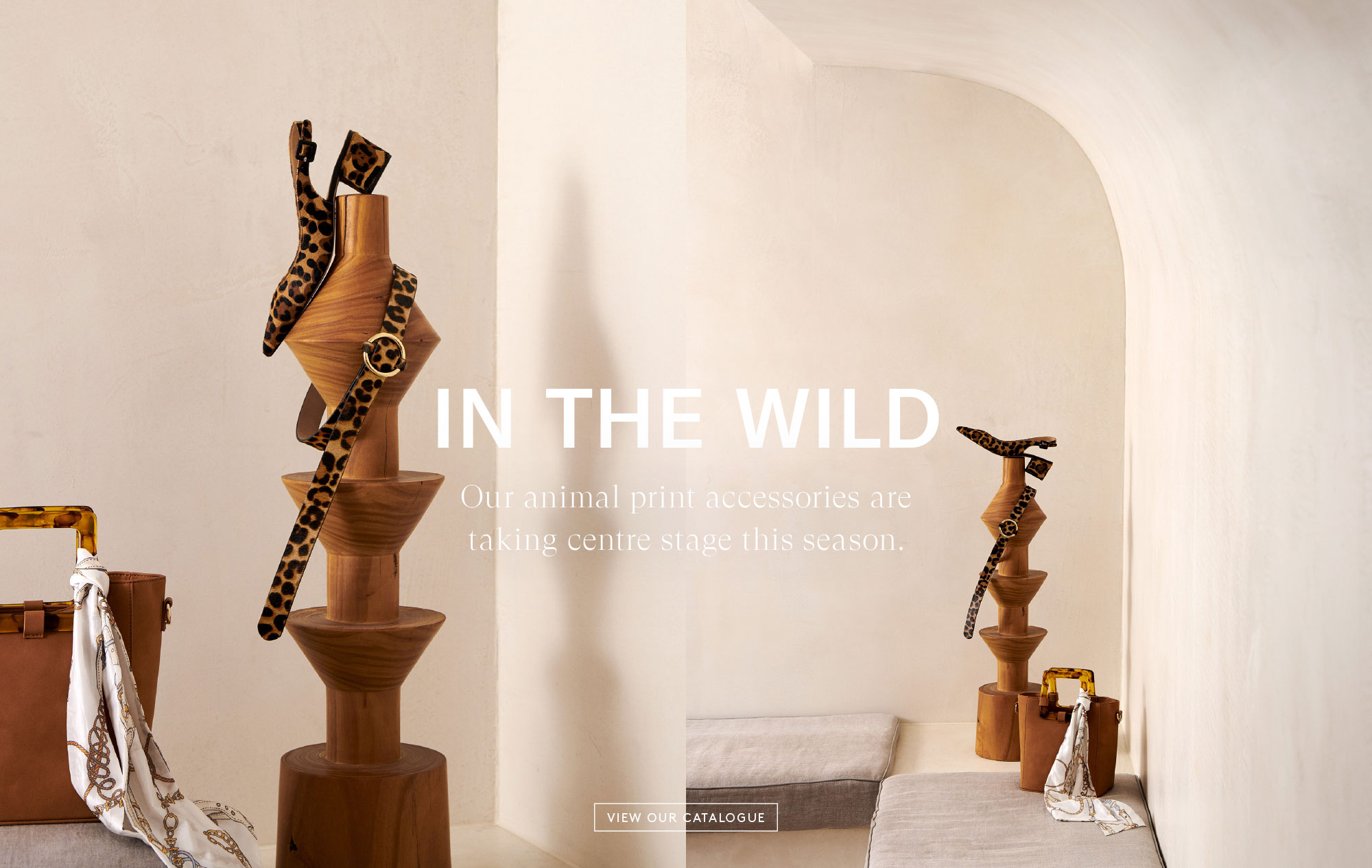 2019 Autumn Catalogue - In The Wild - Our animal print accessories are taking centre stage this season. - View Our Catalogue